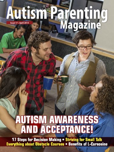 Autism Parenting Magazine Issue 17 : Awareness of Small Talk: - 17 Steps for Decision Making, Benefits of L-Carnosine, Everything about Obstacle Courses