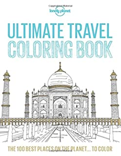 Lonely Planet Ultimate Travel Coloring Book 1st Ed