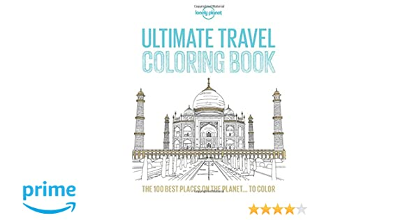 Lonely planet ultimate travel coloring book 1st ed amazon ca lonely planet iris abol carolina celas books