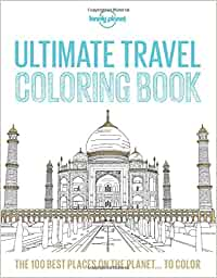 lonely planet ultimate travel coloring book 1st ed amazonca lonely planet books - Travel Coloring Book