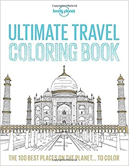 Lonely Planet Ultimate Travel Coloring Book: Lonely Planet ...