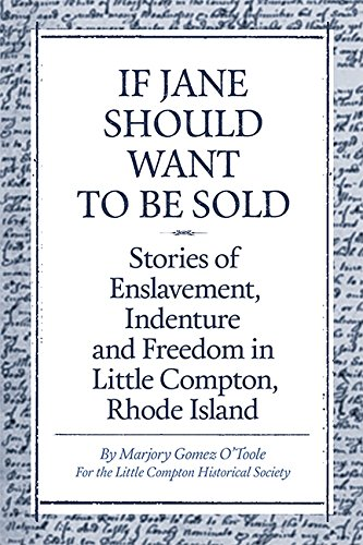 If Jane Should Want to Be Sold, Stories of Enslavement, Indenture and Freedom in Little Compton, Rhode Island