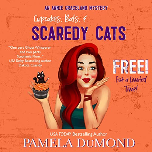 Pamela DuMond: Cupcakes, Bats, and Scare-dy Cats: An Annie Graceland Cozy Mystery, Book 6