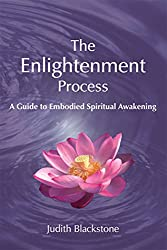 The Enlightenment Process: A Guide to Embodied Spiritual Awakening (Revised and Expanded)