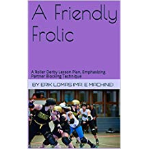 A Friendly Frolic: A Roller Derby Lesson Plan, Emphasizing Partner Blocking Technique