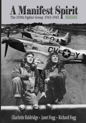 A Manifest Spirit: The 359th Fighter Group 1943-1945