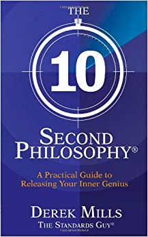 Book The 10 Second Philosophy: A Practical Guide to Releasing Your Inner Genius