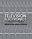 Television Electronics: Theory and Servicing, Kiver, Milton S., 9401160619