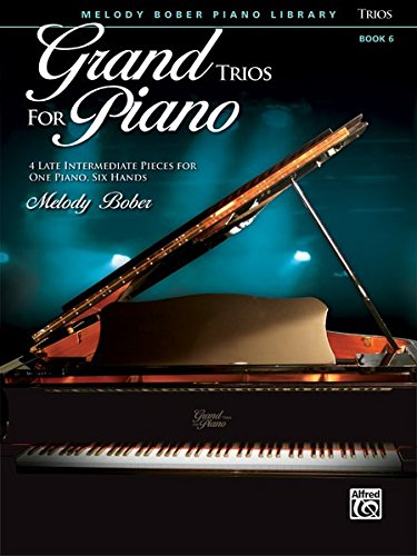 Grand Trios for Piano, Bk 6: 4 Late Intermediate Pieces for One Piano, Six Hands -