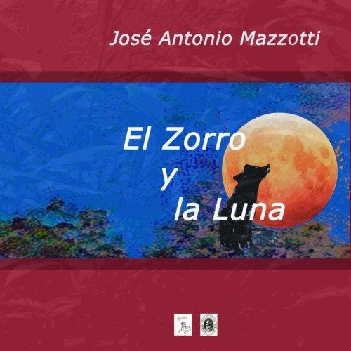 El Zorro y la Luna (Spanish Edition)