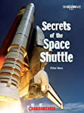 Secrets of the Space Shuttle, Peter Rees, 0531175901