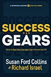 img - for Success Has Gears: Using the Right Gear at the Right Time in Business and Life (The Technology of Success Book Series) book / textbook / text book