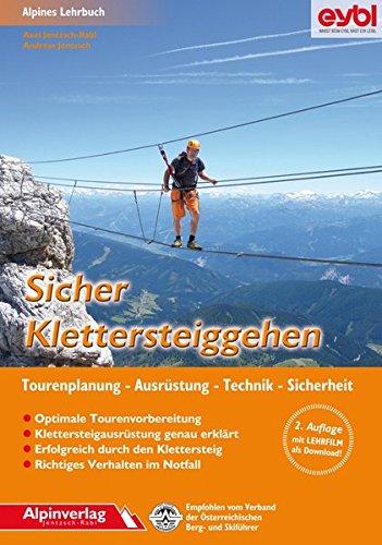 Sicher Klettersteiggehen  Alpines Lehrbuch Mit Lehrfilm Zum Download Für Tourenplanung Ausrüstung Technik Und Sicherheit.