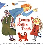 Cousin Ruth's Tooth, Amy MacDonald, 0618310991