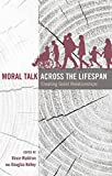 img - for Moral Talk Across the Lifespan: Creating Good Relationships (Lifespan Communication) book / textbook / text book