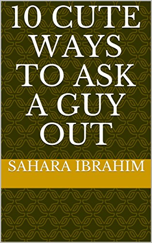 what is the best way to ask a guy out