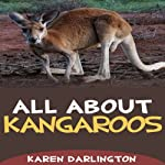 All About Kangaroos: All About Everything | Karen Darlington