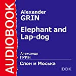 Elephant and Lap-dog [Russian Edition] | Alexander Grin