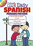 img - for Color & Learn Easy Spanish Phrases for Kids (Dover Little Activity Books) book / textbook / text book