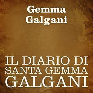 Il diario di Santa Gemma Galgani [The Diary of St. Gemma Galgani] Audiobook