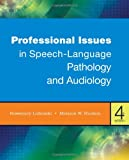 Professional Issues in Speech-Language Pathology and Audiology