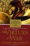 Book cover for The Virtues of War: A Novel of Alexander the Great