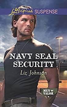 Mills & Boon : Navy Seal Security (Men of Valor) by [Johnson, Liz]
