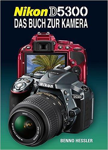 Nikon D5300: Das Buch zur Kamera: Amazon.es: Hessler, Benno ...