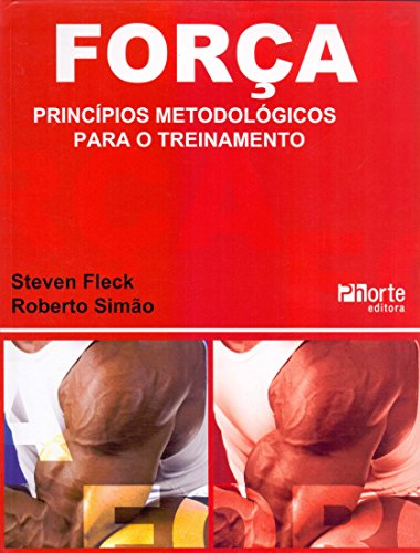 Força. Princípios Metodológicos Para o Treinamento