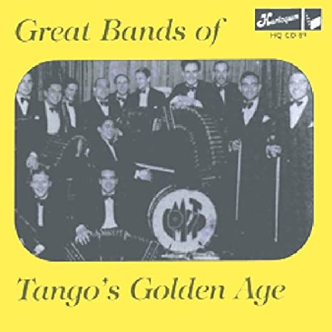 Great Bands of Tango's Golden Age 1936-47