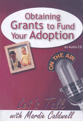 Obtaining Grants to Fund Your Adoption by American Carriage House Publishing