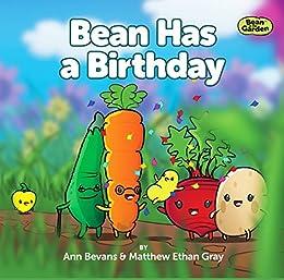 Bean Has a Birthday (Bean in the Garden Book 4) by [Bevans, Ann, Gray, Matthew Ethan]