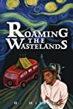 Roaming the Wastelands, H. Millard, 0595228119