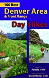 100 Best Denver Area and Front Range Day Hikes, Pamela Irwin, 1565794494