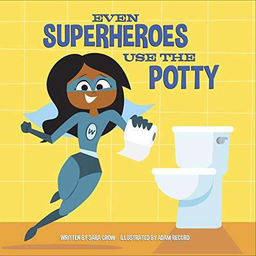 Even Superheroes Use the Potty