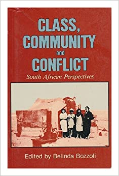 Class, Community and Conflict: South African Perspectives: 3rd History Workshop : Selected Papers