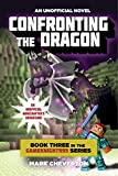 Confronting the Dragon: Book Three in the Gameknight999 Series: An Unofficial Minecrafter's Adventure (Minecraft Gamer's Adventure)