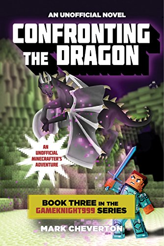 Price comparison product image Confronting the Dragon: Book Three in the Gameknight999 Series: An Unofficial Minecrafter's Adventure (Minecraft Gamer's Adventure)