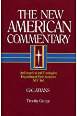 Galatians: An Exegetical and Theological Exposition of Holy Scripture (The New American Commentary) Hardcover