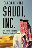 img - for Saudi, Inc.: The Arabian Kingdom's Pursuit of Profit and Power book / textbook / text book