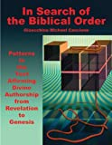 img - for In Search of the Biblical Order -- Patterns in the Text Affirming Divine Authorship from Revelation to Genesis book / textbook / text book
