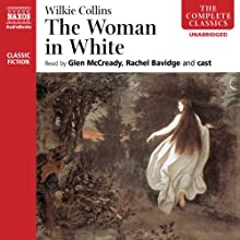 The Woman in White Audiobook by Wilkie Collins Narrated by Glen McCready, Rachel Bavidge