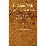 Bible de Sacy (Bible de Port Royal, Bible de Mons) - Ancien et Nouveau Testaments: Adapté pour ebook par Theospace