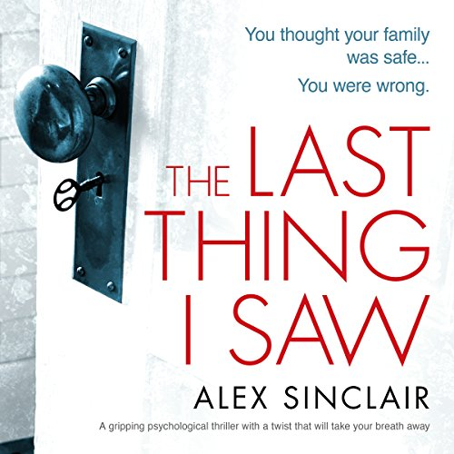 The Last Thing I Saw: A Gripping Psychological Thriller