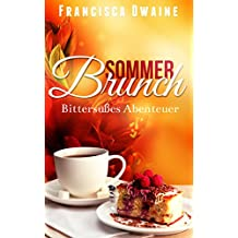 Sommerbrunch - Bittersüßes Abenteuer (Brunch-Reihe 3) (German Edition)