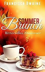 Sommerbrunch - Bittersüßes Abenteuer (Brunch-Reihe 3)