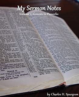 My Sermon Notes: Volume 1 - Genesis to Proverbs by [Spurgeon, Charles H.]