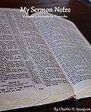 My Sermon Notes: Volume 1 - Genesis to Proverbs