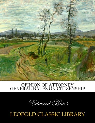 Opinion of Attorney General Bates on Citizenship