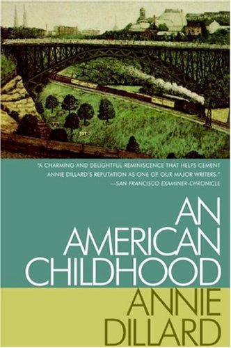 an american childhood annie dillard essay At the beginning of teh excerpt from an american childhood, what important thing do you learn about annie dillard when she talks about playing football.